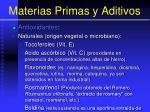 materias primas y aditivos90