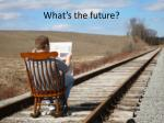 what s the future