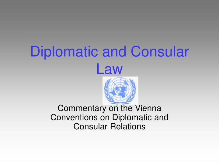 diplomatic and consular law n.
