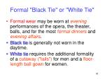 formal black tie or white tie