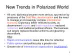 new trends in polarized world