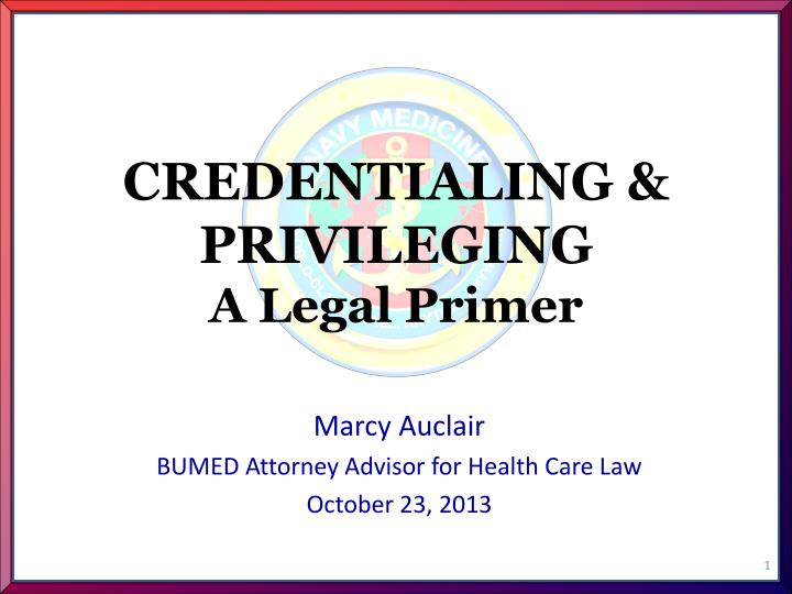 credentialing privileging a legal primer n.