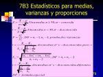 7b3 estad sticos para medias varianzas y proporciones