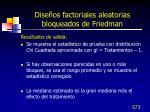 dise os factoriales aleatorias bloqueados de friedman1