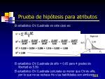 prueba de hip tesis para atributos2