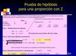 prueba de hip tesis para una proporci n con z
