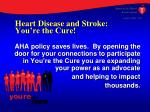 heart disease and stroke you re the cure