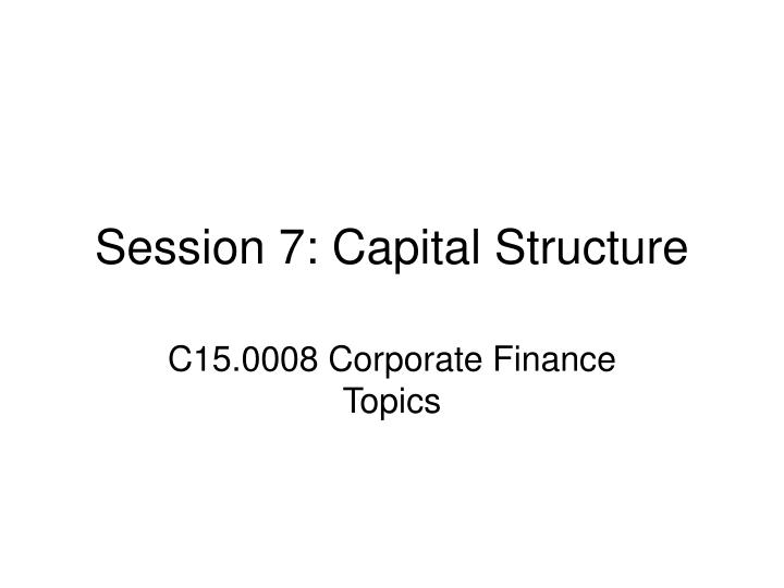 session 7 capital structure n.