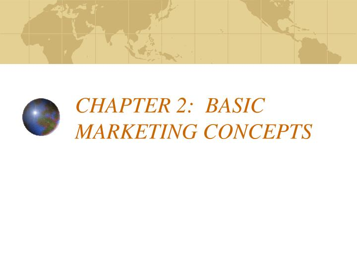 chapter 2 basic marketing concepts n.
