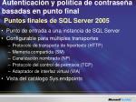 autenticaci n y pol tica de contrase a basadas en punto final puntos finales de sql server 2005