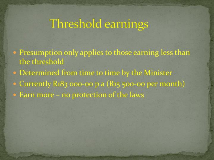 Threshold earnings