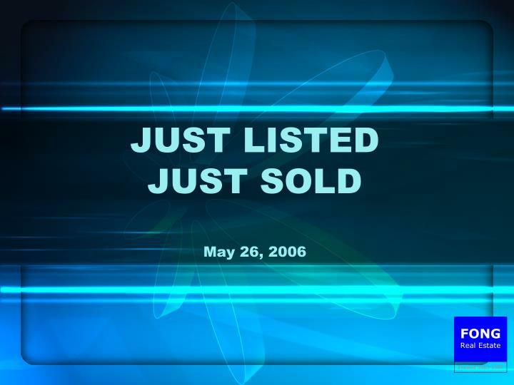 just listed just sold may 26 2006 n.