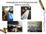 kindergarten arts integration and inquiry learning