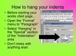 how to hang your indents