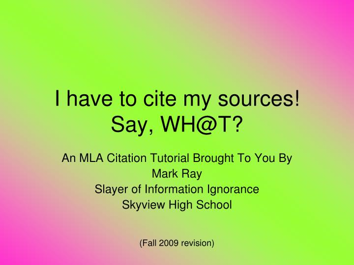 i have to cite my sources say wh@t n.