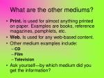 what are the other mediums