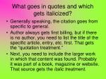 what goes in quotes and which gets italicized