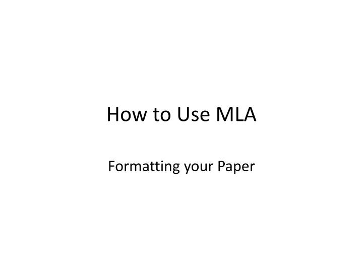 how to use mla n.