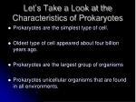 let s take a look at the characteristics of prokaryotes