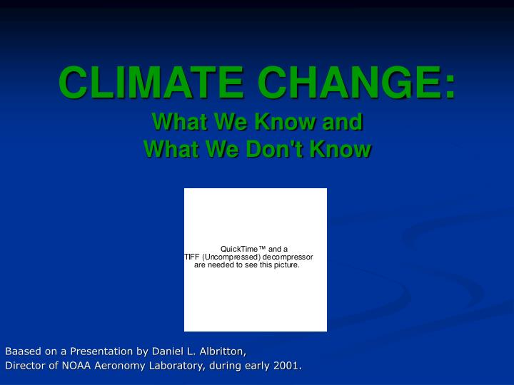 climate change what we know and what we don t know n.