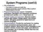 system programs cont d