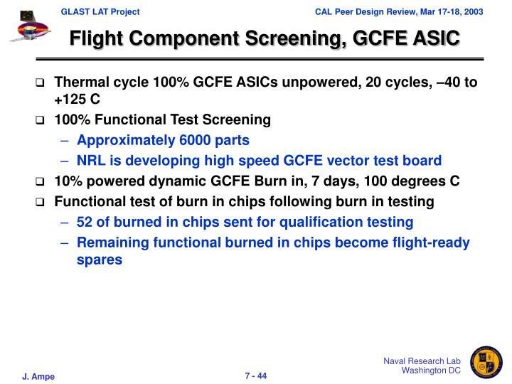 Flight Component Screening, GCFE ASIC