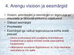 4 arengu visioon ja eesm rgid