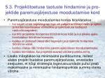 5 3 projektitoetuse taotuste hindamine ja pro jektide paremusj rjestuse moodustamise kord