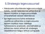 5 strateegia tegevussuunad