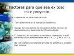 factores para que sea exitoso este proyecto