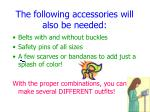 the following accessories will also be needed