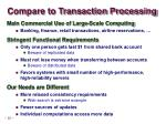 compare to transaction processing