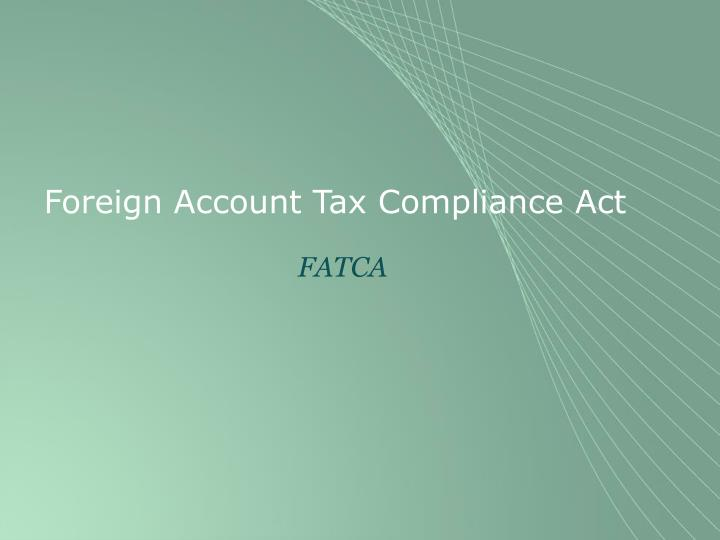 foreign account tax compliance act n.