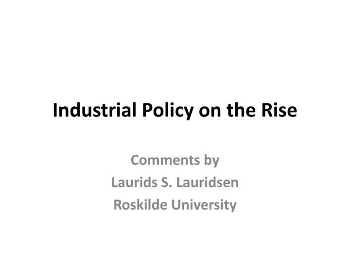 industrial policy on the rise n.