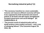 normalizing industrial policy 1