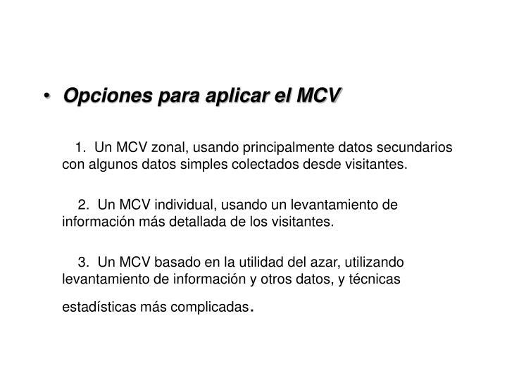 Opciones para aplicar el MCV