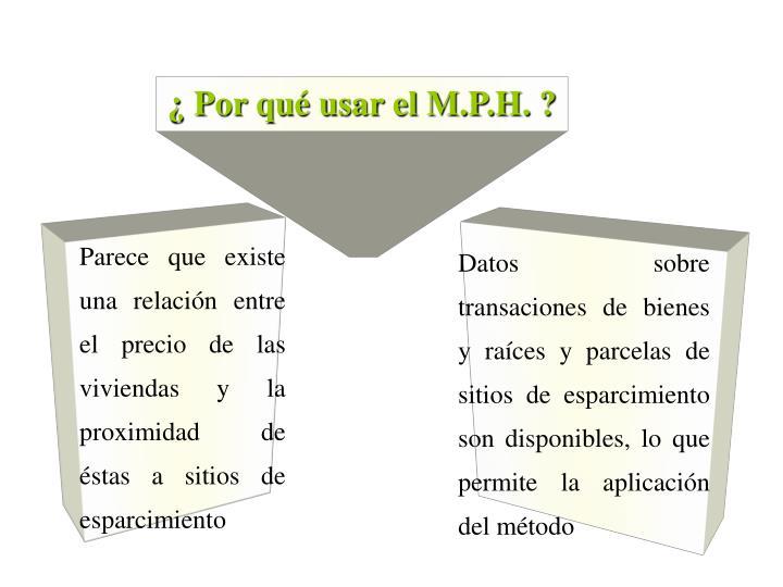 ¿ Por qué usar el M.P.H. ?