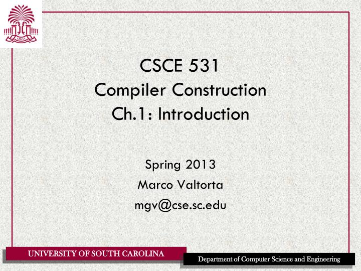 csce 531 compiler construction ch 1 introduction n.