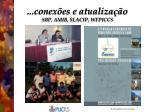 conex es e atualiza o sbp amib slacip wfpiccs