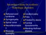 secondary causes for scoliosis neurologic disorders