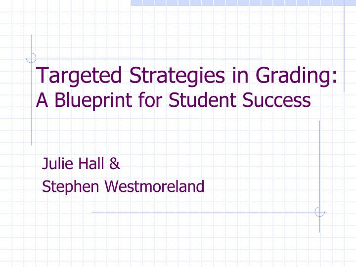 targeted strategies in grading a blueprint for student success n.