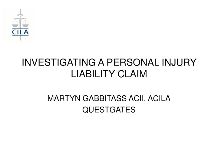 investigating a personal injury liability claim n.