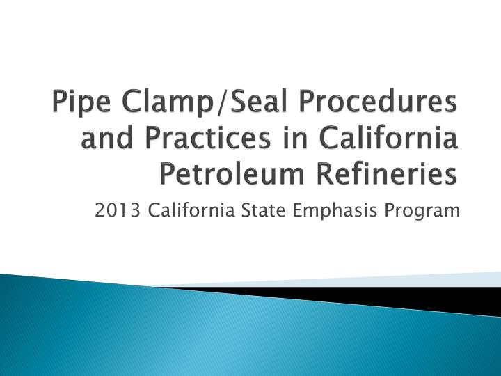 pipe clamp seal procedures and practices in california petroleum refineries n.