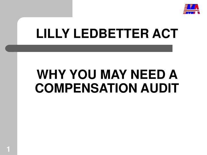 lilly ledbetter act why you may need a compensation audit n.