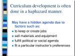 curriculum development is often done in a haphazard manner