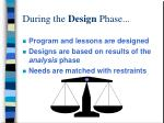 during the design phase