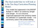 the final model that we will look at is the ten step curriculum planning model