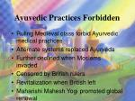 ayuvedic practices forbidden