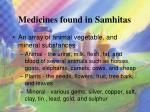 medicines found in samhitas