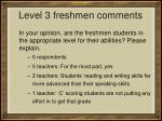 level 3 freshmen comments